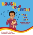 Brush Your Teeth, Brush Your Teeth: Brandon's Song for Healthy Teeth Cover Image