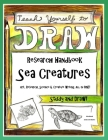 Sea Creatures - Research Handbook: Art, Science and Creative Writing Workbook Cover Image