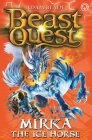 Beast Quest: 71: Mirka the Ice Horse Cover Image