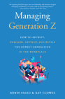 Managing Generation Z: How to Recruit, Onboard, Develop, and Retain the Newest Generation in the Workplace Cover Image