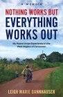 Nothing Works But Everything Works Out: My Peace Corps Experience in the West Region of Cameroon Cover Image