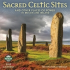 Sacred Celtic Sites 2022 Wall Calendar: And Other Places of Power in Britain and Ireland Cover Image
