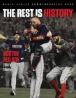 The Rest is History: Boston Red Sox: 2018 World Series Champions Cover Image