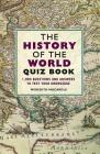 The History of the World Quiz Book: 1,000 Questions and Answers to Test Your Knowledge Cover Image