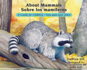 About Mammals / Sobre Los Mamíferos: A Guide for Children / Una Guía Para Niños (About... #15) Cover Image