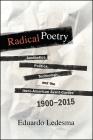 Radical Poetry: Aesthetics, Politics, Technology, and the Ibero-American Avant-Gardes, 1900-2015 Cover Image