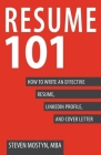 Resume 101: How to Write an Effective Resume, LinkedIn Profile, and Cover Letter Cover Image