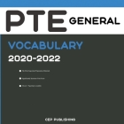 PTE General Vocabulary 2020-2022: Words and Phrasal Verbs That Will Help You Successfully Complete Speaking and Writing Parts of PTE General Test Cover Image