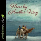 Home by Another Way Lib/E: A Christmas Story Cover Image