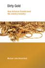 Dirty Gold: How Activism Transformed the Jewelry Industry (Earth System Governance) Cover Image