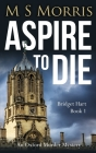 Aspire To Die: An Oxford Murder Mystery Cover Image