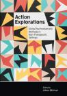 Action Explorations: Using Psychodramatic Methods in Non-Therapeutic Settings Cover Image