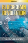 Blockchain Revolution: Everything You Need to Know about Blockchain, Ethereum and More! Cover Image