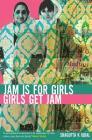 Jam is for Girls, Girls Get Jam Cover Image