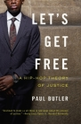 Let's Get Free: A Hip-Hop Theory of Justice Cover Image