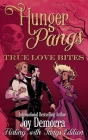 Hunger Pangs: True Love Bites Cover Image