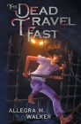 The Dead Travel Fast Cover Image