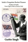 India's Forgotten Rocket Pioneer: Stephen H Smith - From Pigeon Mail to Rocket Mail Cover Image