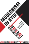 Modernism in Kyiv: Jubilant Experimentation Cover Image