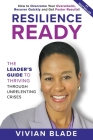 Resilience Ready: The Leader's Guide to Thriving Through Unrelenting Crises Cover Image