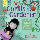 Gorilla Gardener: How to Help Nature Take Over the World (Wee Rebels) Cover Image