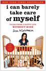 I Can Barely Take Care of Myself: Tales from a Happy Life Without Kids Cover Image