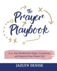 The Prayer Playbook: A 21-Day Workbook to Begin, Transform, and Improve Your Prayer Life Cover Image