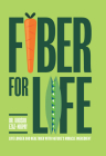 Fiber for Life: Live longer and healthier with nature's miracle ingredient Cover Image
