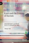Kant and the Politics of Racism: Towards Kant's Racialised Form of Cosmopolitan Right Cover Image