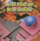 Is It Flat or Is It Solid?: Identify and Describe Shapes (Infomax Common Core Math Readers: Level B) Cover Image