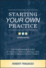 Starting Your Own Practice: The Independence Guide for Investment Advisors, Attorneys, CPAs and Other Professional Service Providers Cover Image