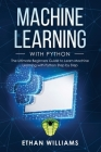Machine Learning with Python: The Ultimate Beginners Guide to Learn Machine Learning with Python Step by Step Cover Image