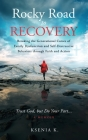 Rocky Road to Recovery: Breaking the Generational Curses of Family Dysfunction and Self-Destructive Behaviors through Faith and Action Cover Image