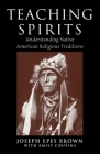 Teaching Spirits: Understanding Native American Religious Traditions Cover Image