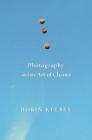 Photography and the Art of Chance Cover Image