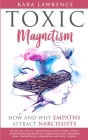 Toxic Magnetism: How and why EMPATHS attract NARCISSISTS Cover Image