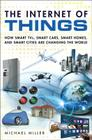 The Internet of Things: How Smart TVs, Smart Cars, Smart Homes, and Smart Cities Are Changing the World Cover Image