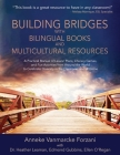Building Bridges with Bilingual Books and Multicultural Resources: A Practical Manual of Lesson Plans, Literacy Games, and Fun Activities from Around Cover Image