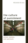 The Culture of Punishment: Prison, Society, and Spectacle (Alternative Criminology #23) Cover Image