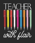 Teacher with flair: Teacher Appreciation Notebook Or Journal Cover Image