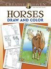 Creative Haven Horses Draw and Color Cover Image