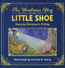 The Wondrous Story of the Little Shoe Cover Image