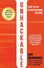Unhackable: The Elixir for Creating Flawless Ideas, Leveraging Superhuman Focus, and Achieving Optimal Human Performance Cover Image
