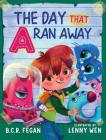 The Day That A Ran Away Cover Image