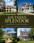 Southern Splendor: Saving Architectural Treasures of the Old South Cover Image