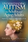 Understanding Autism in Adults and Aging Adults: Improving Diagnosis and Quality of Life Cover Image