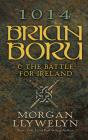 1014: Brian Boru & the Battle for Ireland Cover Image
