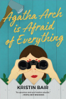 Agatha Arch is Afraid of Everything: A Novel Cover Image