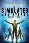 The Simulated Multiverse: An MIT Computer Scientist Explores Parallel Universes, the Simulation Hypothesis, Quantum Computing and the Mandela Ef Cover Image