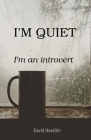 I'm quiet. I'm an introvert Cover Image